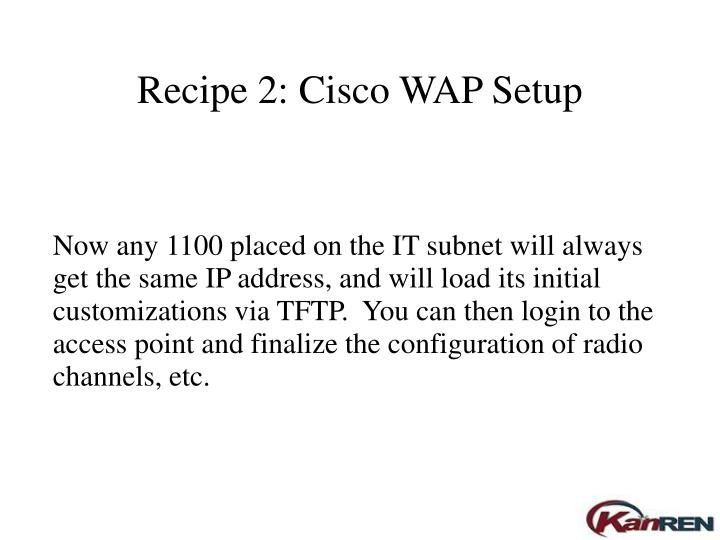 Recipe 2: Cisco WAP Setup