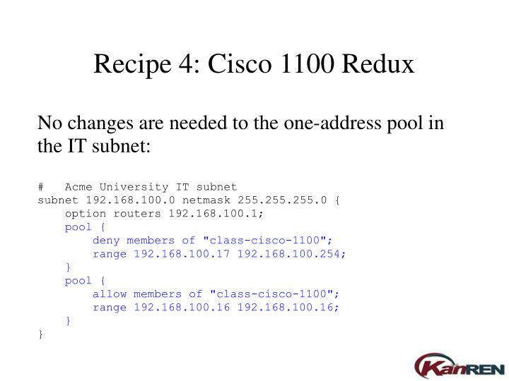 Recipe 4: Cisco 1100 Redux