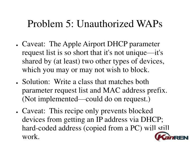 Problem 5: Unauthorized WAPs