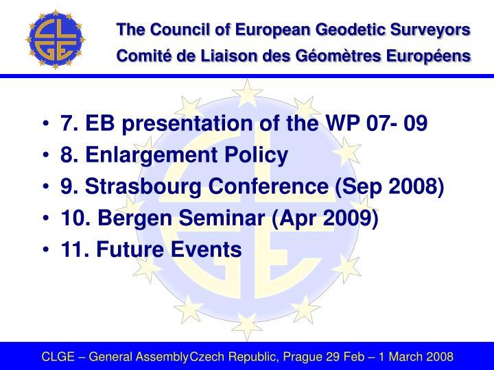 7. EB presentation of the WP 07- 09