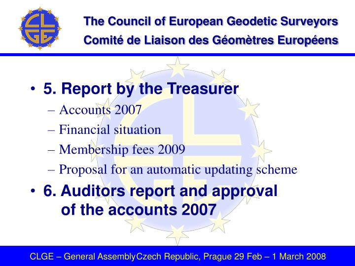 5. Report by the Treasurer