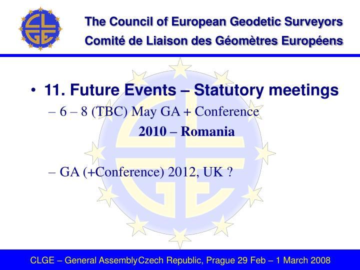 11. Future Events – Statutory meetings