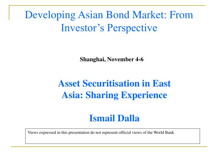 Developing Asian Bond Market: From Investor's Perspective