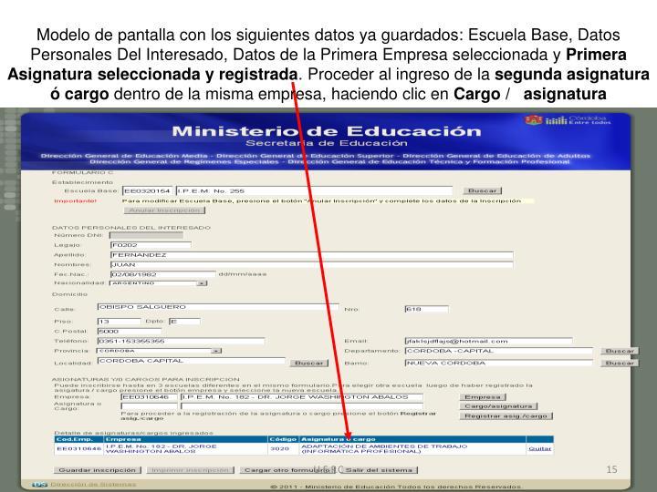 Modelo de pantalla con los siguientes datos ya guardados: Escuela Base, Datos Personales Del Interesado, Datos de la Primera Empresa seleccionada y