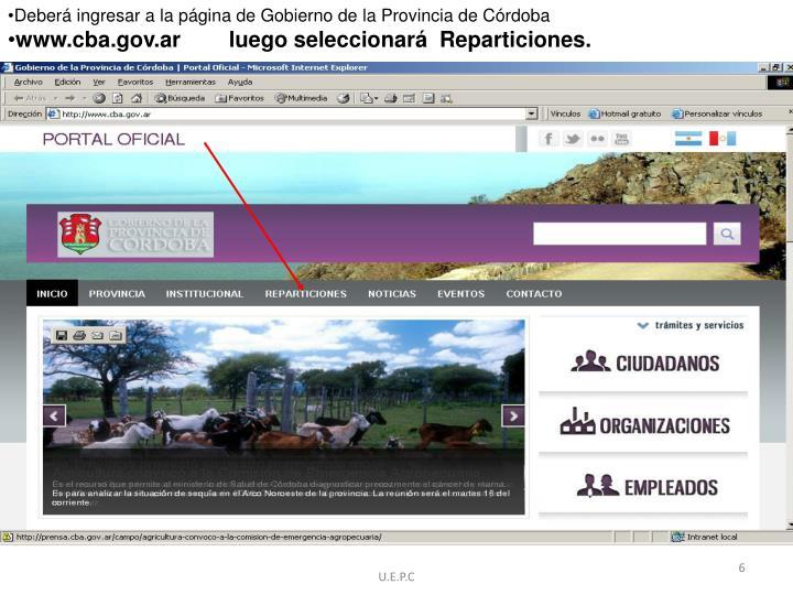 Deberá ingresar a la página de Gobierno de la Provincia de Córdoba