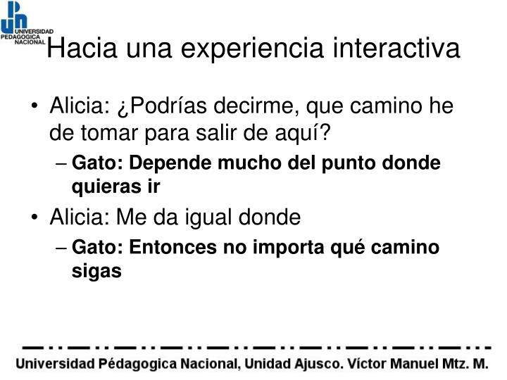 Hacia una experiencia interactiva