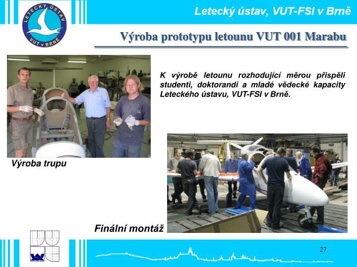 Výroba prototypu letounu VUT 001 Marabu