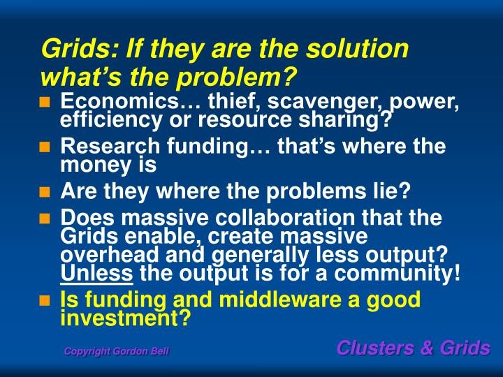 Grids: If they are the solution what's the problem?
