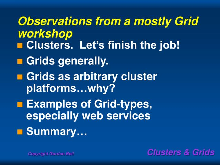 Observations from a mostly Grid workshop
