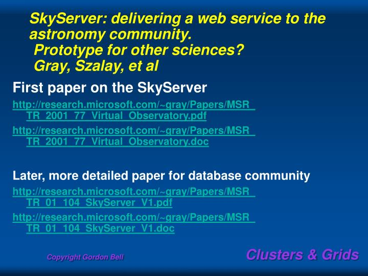 SkyServer: delivering a web service to the astronomy community.