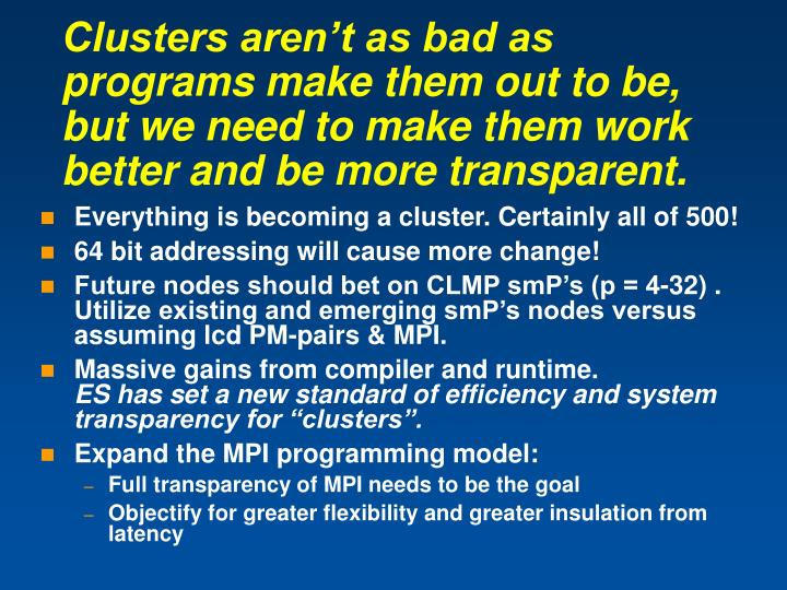 Clusters aren't as bad as programs make them out to be, but we need to make them work better and be more transparent.