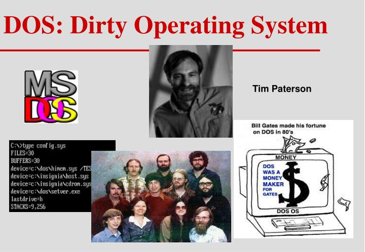 DOS: Dirty Operating System
