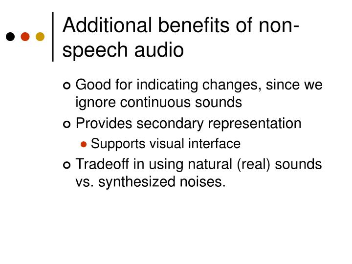 Additional benefits of non-speech audio