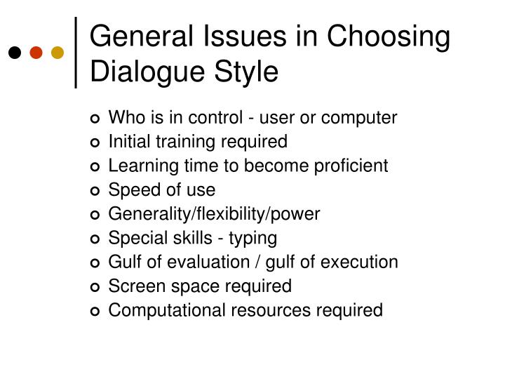 General Issues in Choosing Dialogue Style