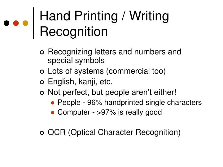 Hand Printing / Writing Recognition