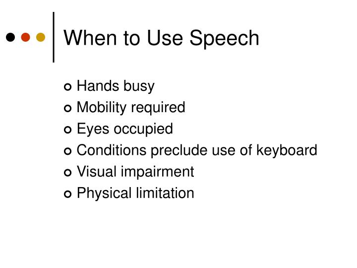 When to Use Speech