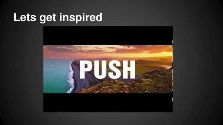 Lets get inspired