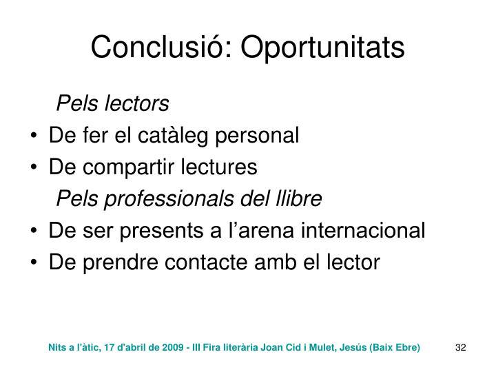Conclusió: Oportunitats