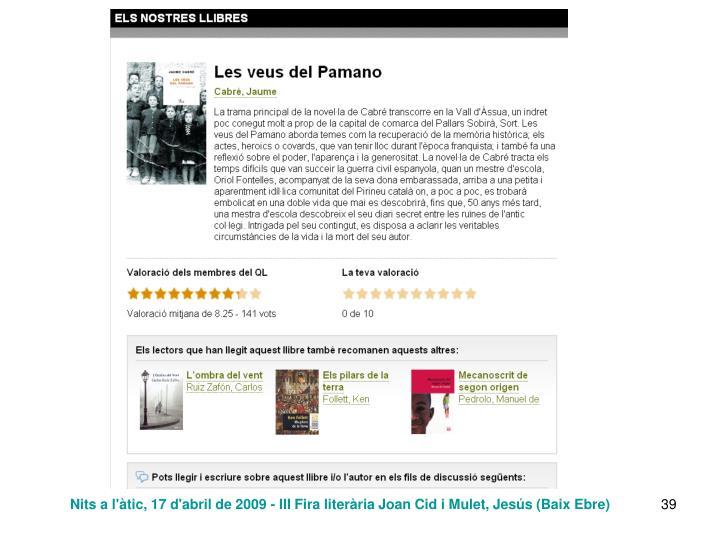 Nits a l'àtic, 17 d'abril de 2009 - III Fira literària Joan Cid i Mulet, Jesús (Baix Ebre)