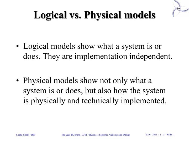 Logical vs. Physical models