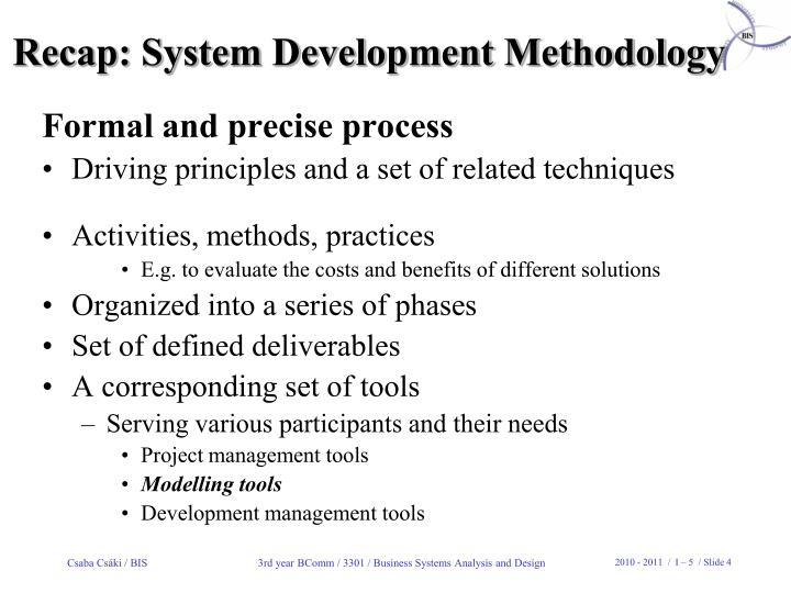 Recap: System Development Methodology