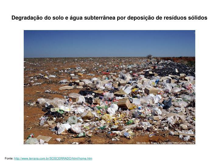 Degradação do solo e água subterrânea por deposição de resíduos sólidos