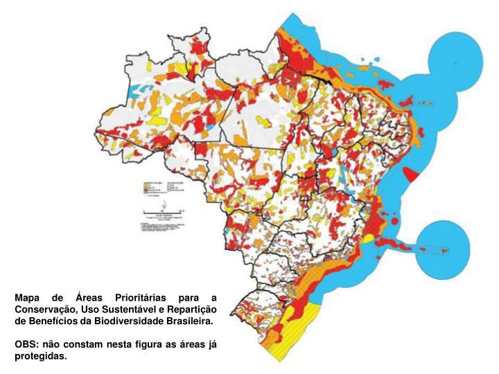 Mapa de Áreas Prioritárias para a Conservação, Uso Sustentável e Repartição de Benefícios da Biodiversidade Brasileira.