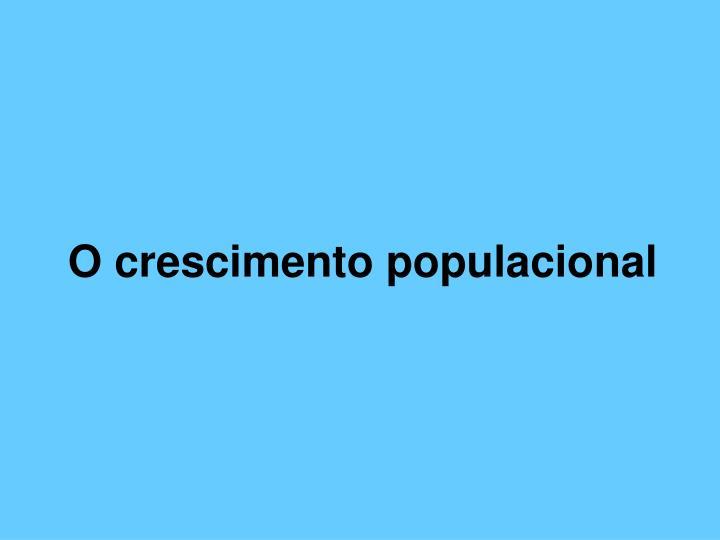 O crescimento populacional