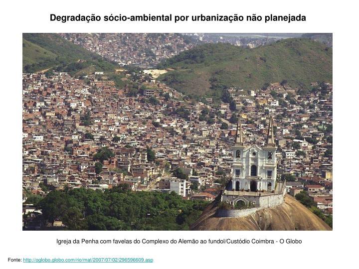 Degradação sócio-ambiental por urbanização não planejada