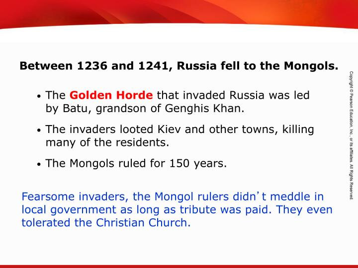 Between 1236 and 1241, Russia fell to the Mongols.