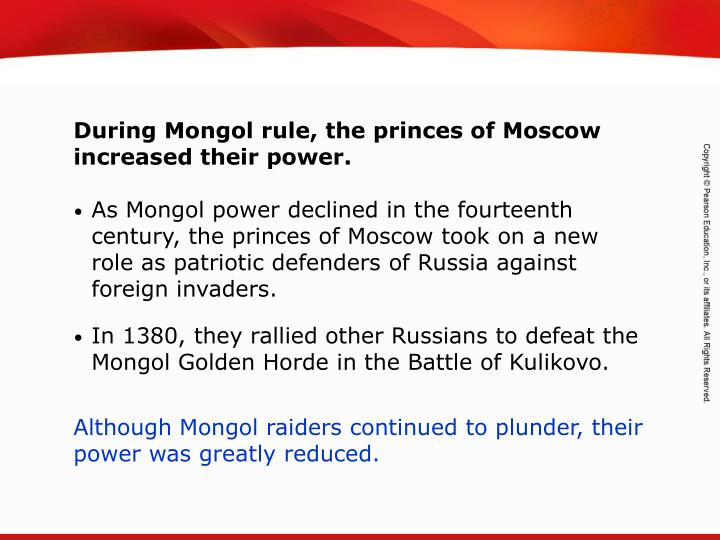 During Mongol rule, the princes of Moscow increased their power.