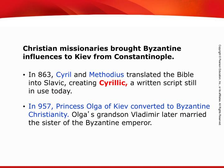 Christian missionaries brought Byzantine influences to Kiev from Constantinople.