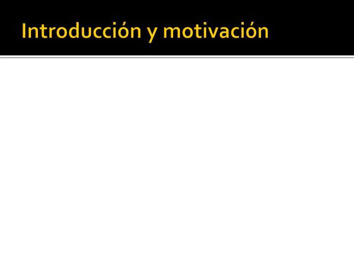 Introducción y motivación