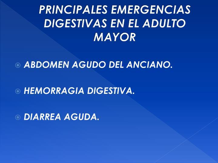 PRINCIPALES EMERGENCIAS DIGESTIVAS EN EL ADULTO MAYOR