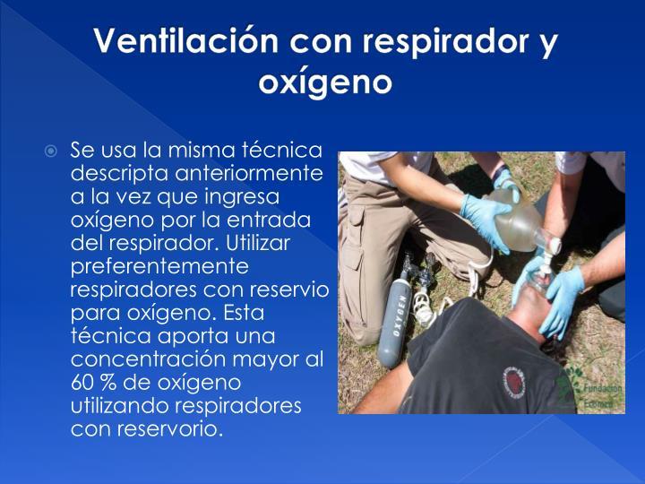 Ventilación con respirador y oxígeno