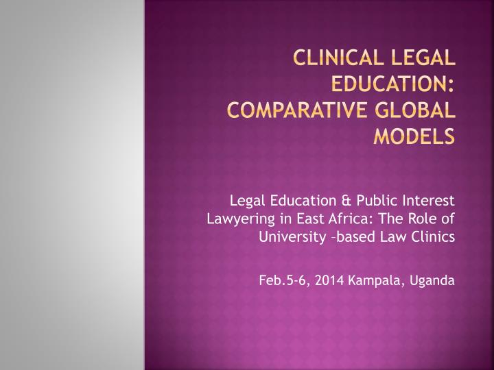 Clinical legal education comparative global models