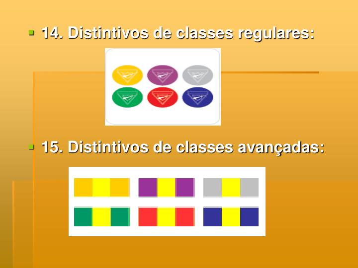 14. Distintivos de classes regulares: