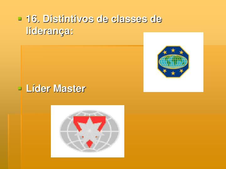 16. Distintivos de classes de liderança:
