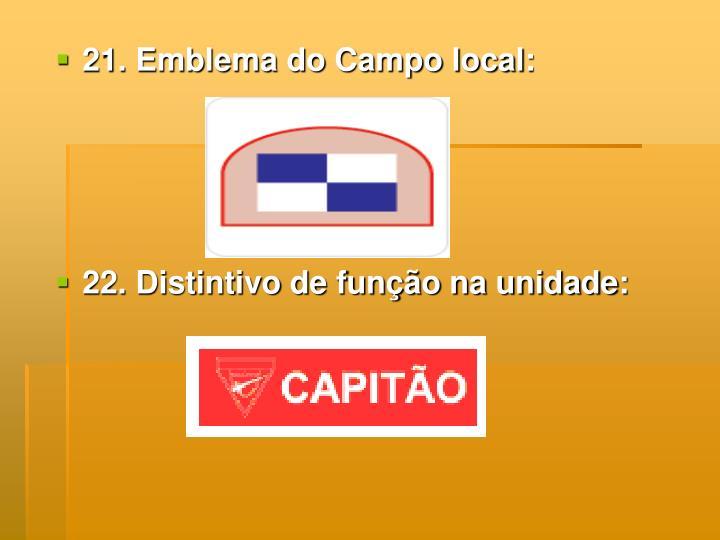 21. Emblema do Campo local: