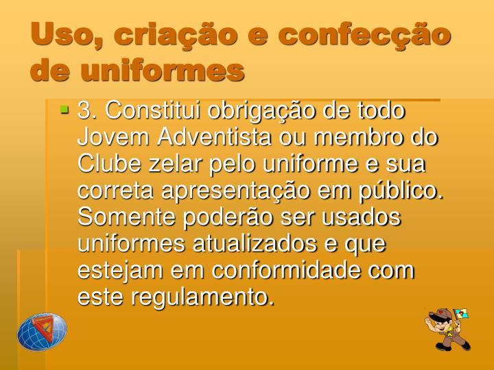 Uso, criação e confecção de uniformes