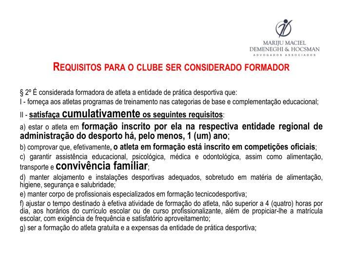 Requisitos para o clube ser considerado formador