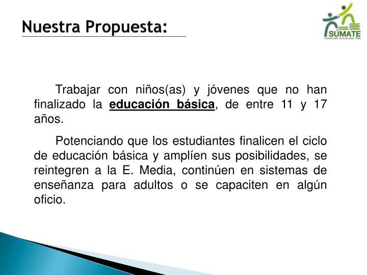 Nuestra Propuesta: