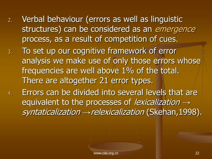 Verbal behaviour (errors as well as linguistic structures) can be considered as an