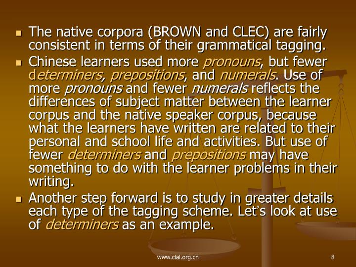 The native corpora (BROWN and CLEC) are fairly consistent in terms of their grammatical tagging.