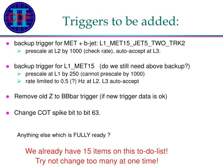 Triggers to be added: