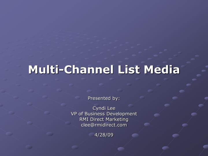 Multi channel list media