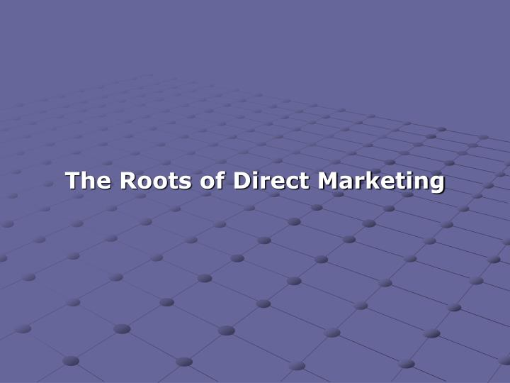 The Roots of Direct Marketing