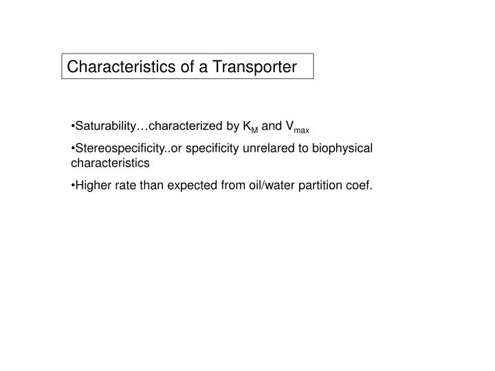 Characteristics of a Transporter