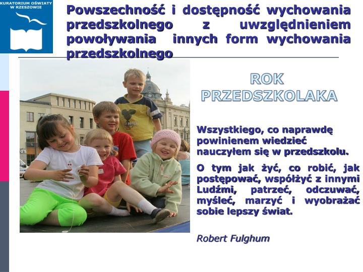 Powszechność i dostępność wychowania przedszkolnego z uwzględnieniem powoływania  innych form wychowania przedszkolnego