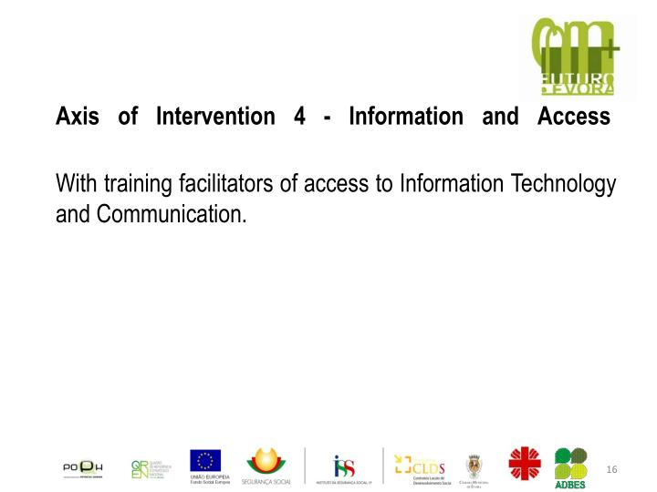 Axis of Intervention 4 - Information and Access